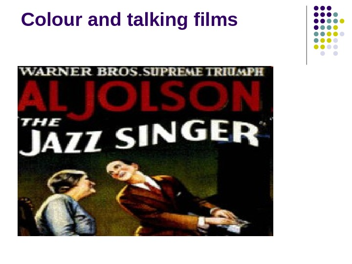 Colour and talking films
