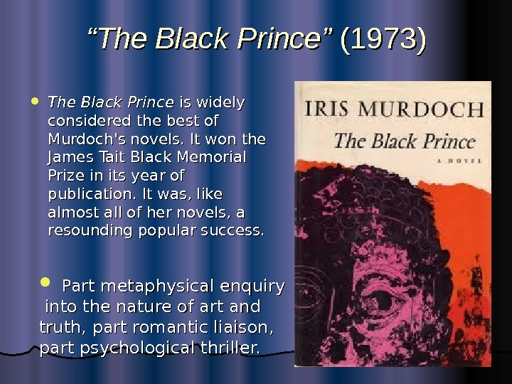 """"" The Black Prince """"  (( 1973 )) The Black Prince is widely"