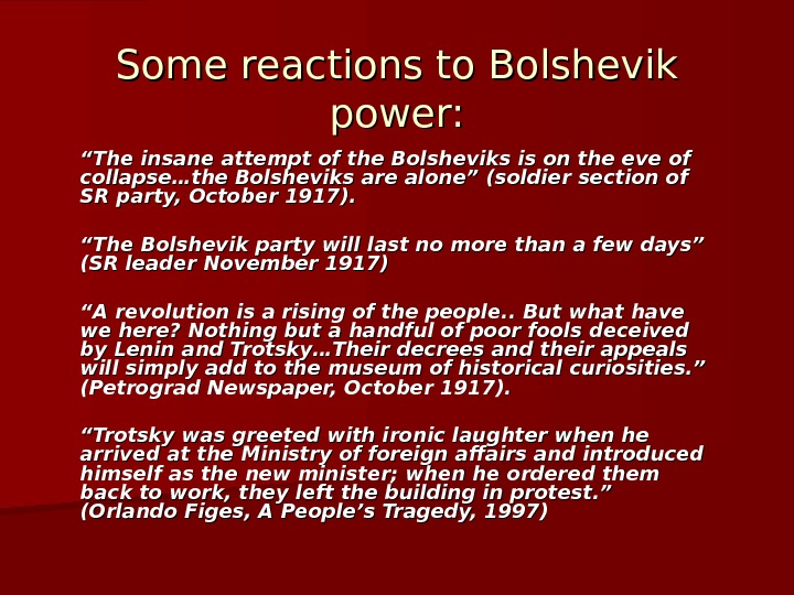 "Some reactions to Bolshevik power: """" The insane attempt of the Bolsheviks is on the eve"