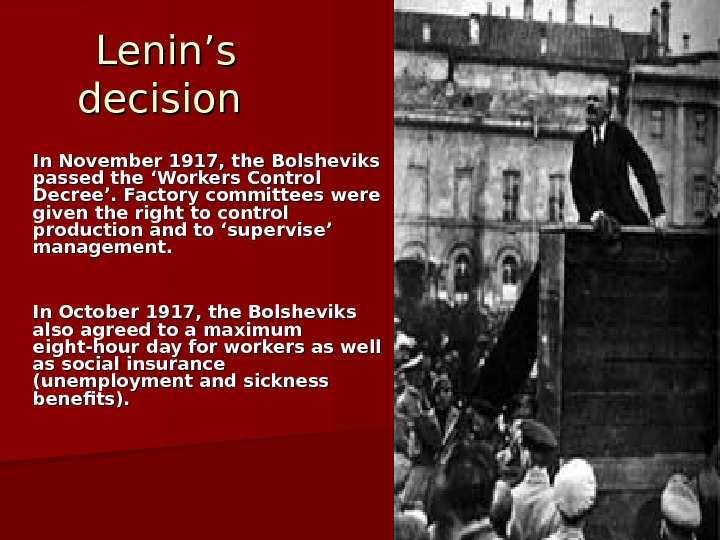 Lenin's decision In November 1917, the Bolsheviks passed the 'Workers Control Decree'. Factory committees were given