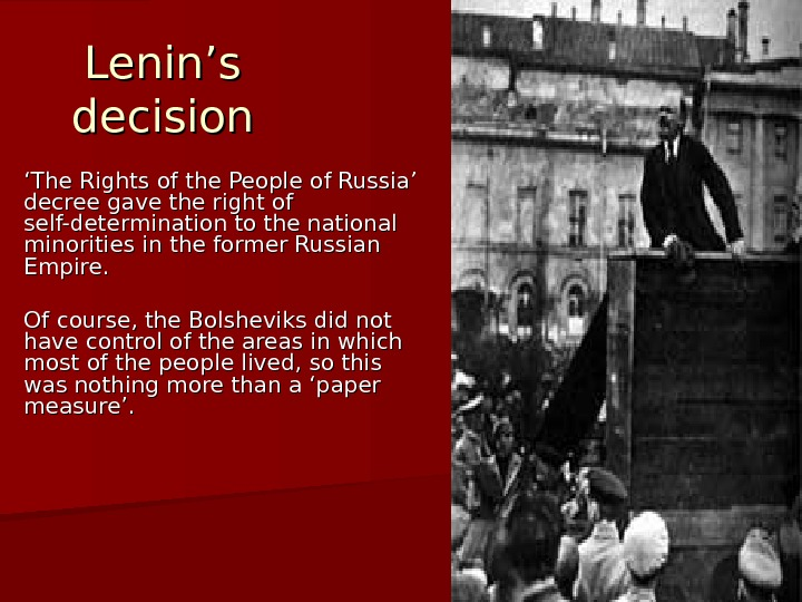 Lenin's decision '' The Rights of the People of Russia' decree gave the right of self-determination