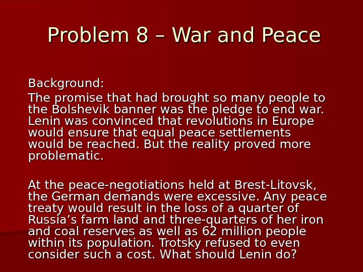 Problem 8 – War and Peace Background:  The promise that had brought so many people