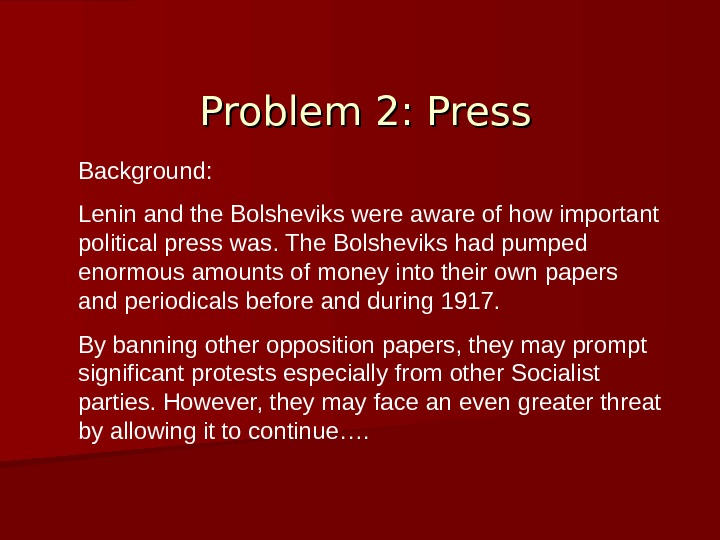 Problem 2: Press Background:  Lenin and the Bolsheviks were aware of how important political press