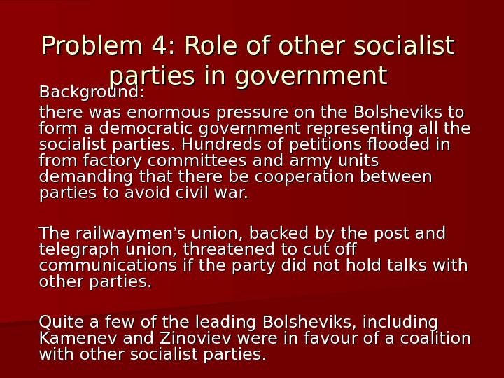 Problem 4: Role of other socialist parties in government Background:  there was enormous pressure on