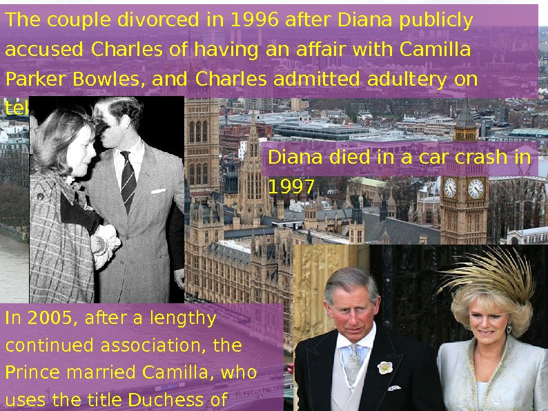 The couple divorced in 1996 after Diana publicly accused Charles of having an affair
