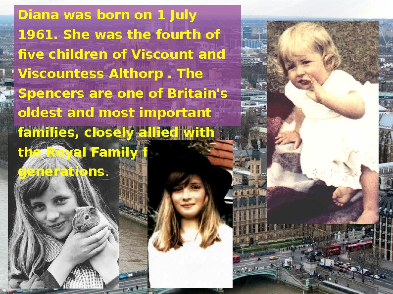Diana was born on 1 July 1961. She was the fourth of five children