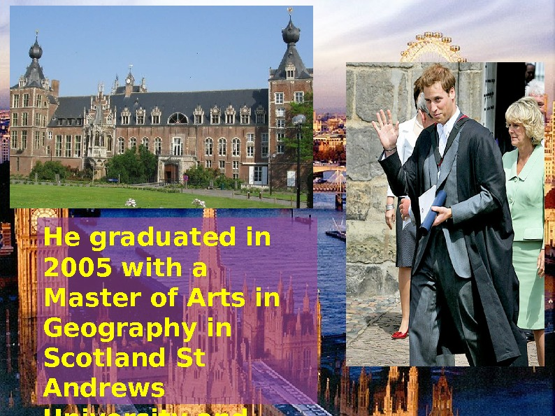 He graduated in 2005 with a Master of Arts in Geography in Scotland St