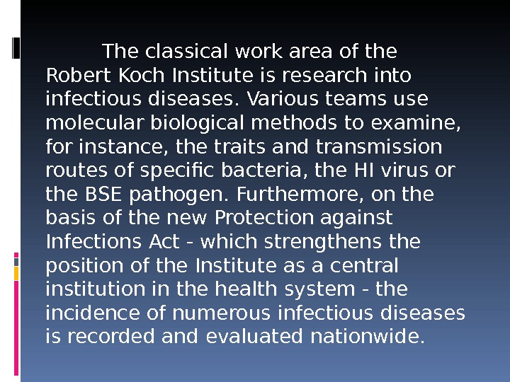 The classical work area of the Robert Koch Institute is research into infectious