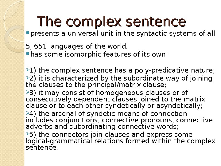 The complex sentence  presents a universal unit in the syntactic systems of all 5, 651