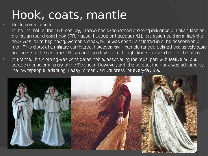 Hook, coats, mantle In the first half of the 15 th century, France has experienced a