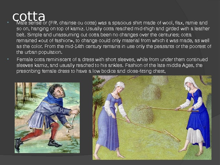 cotta Male sense or (FR. chainse ou cotte) was a spacious shirt made of wool, flax,