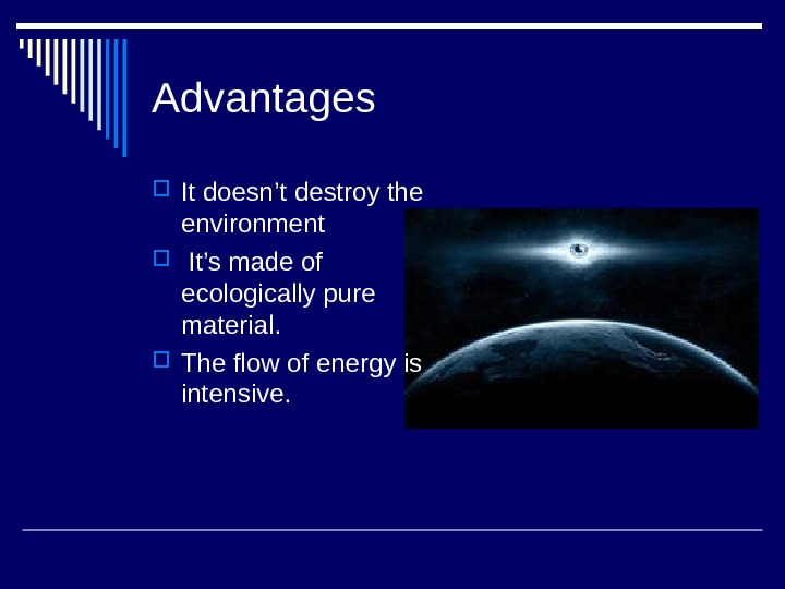 Advantages It doesn't destroy the environment  It's made of ecologically pure material.