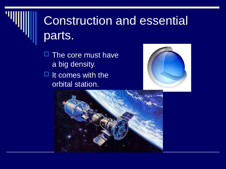 Construction and essential parts.  The core must have a big density.  It