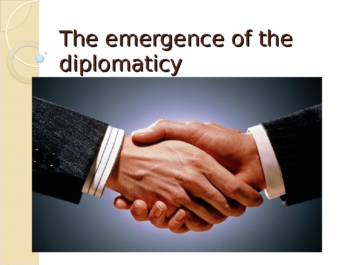 The emergence of the diplomaticy