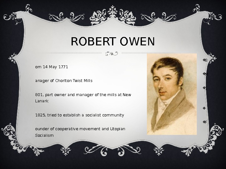 ROBERT OWEN B orn 14 May 1771 M anager of Chorlton Twist Mills 1 801, part