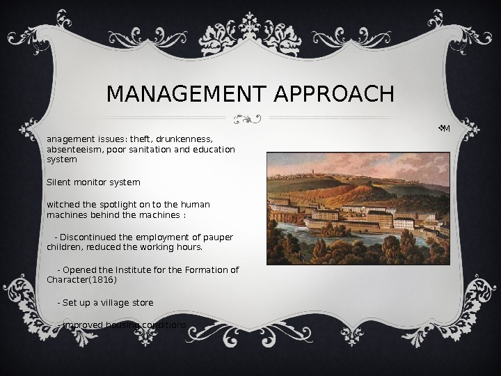 MANAGEMENT APPROACH M anagement issues: theft, drunkenness,  absenteeism, poor sanitation and education system  Silent