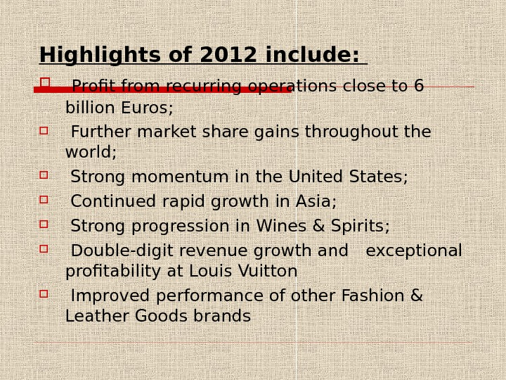 Highlights of 2012 include: Profit from recurring operations close to 6 billion Euros ;