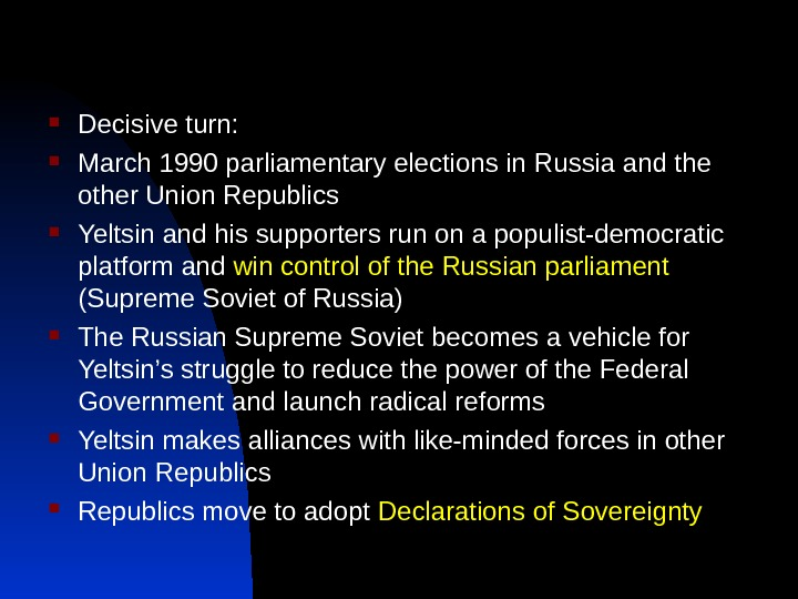 Decisive turn:  March 1990 parliamentary elections in Russia and the other Union Republics Yeltsin
