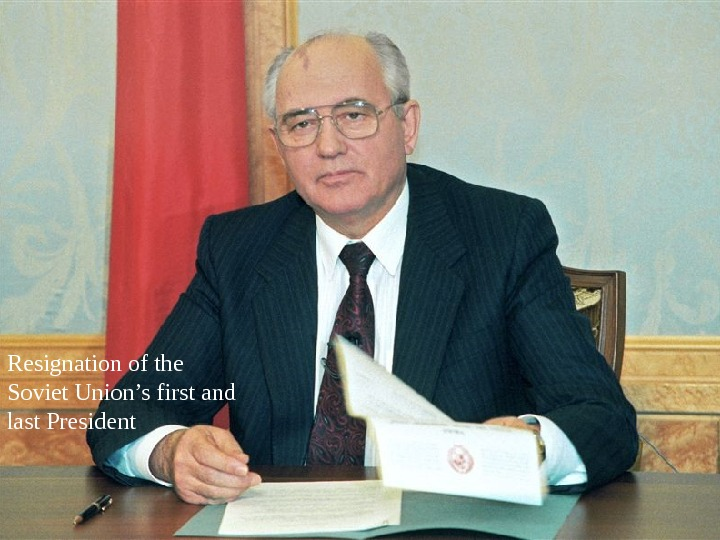 Resignation of the Soviet Union's first and last President