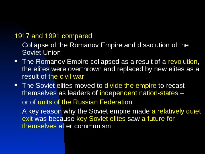 1917 and 1991 compared Collapse of the Romanov Empire and dissolution of the Soviet Union The