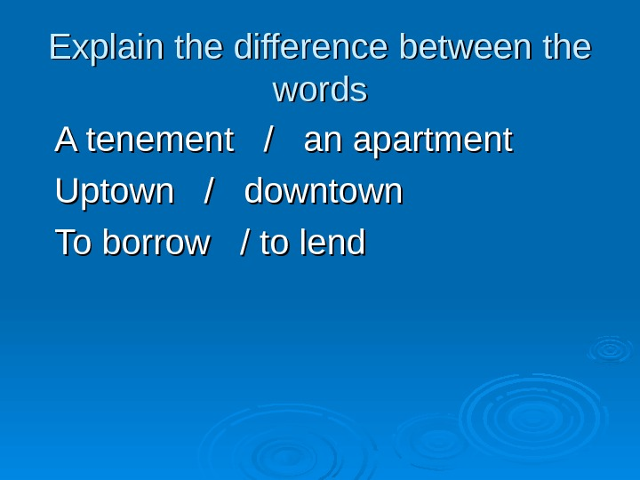 Explain the difference between the words A tenement  /  an apartment Uptown