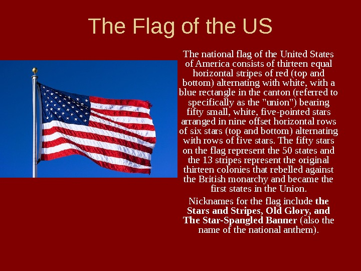 The Flag of the US The national flag of the United States of America consists of