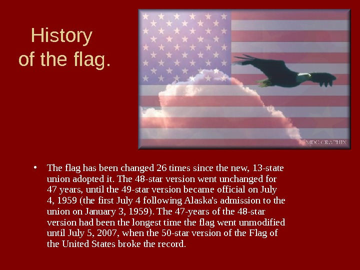 History  of the flag.  • The flag has been changed 26 times since the