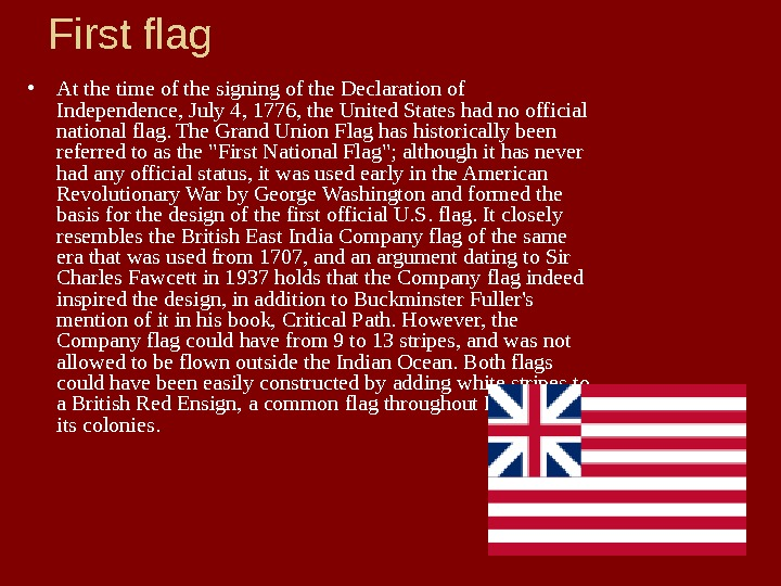 First flag • At the time of the signing of the Declaration of Independence, July 4,