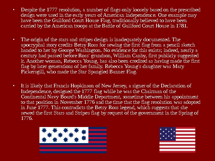 • Despite the 1777 resolution, a number of flags only loosely based on the prescribed