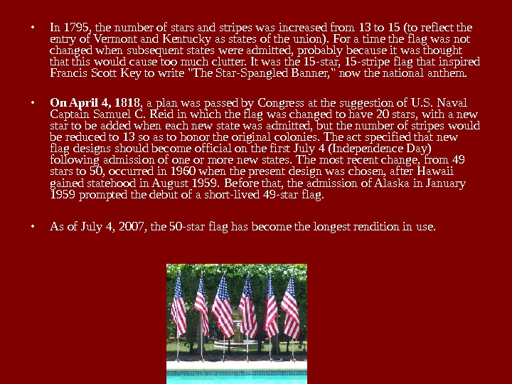 • In 1795, the number of stars and stripes was increased from 13 to 15