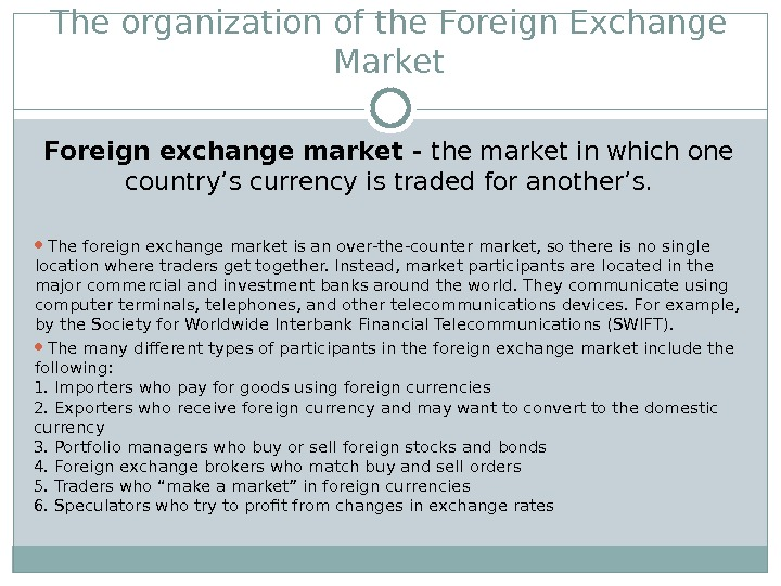 The organization of the Foreign Exchange Market Foreign exchange market - t he market in which