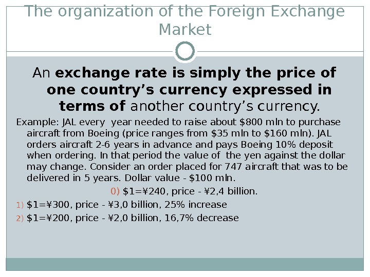 The organization of the Foreign Exchange Market An exchange rate is simply the price of one