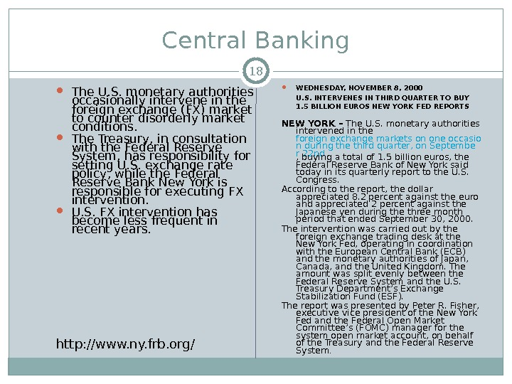 Central Banking The U. S. monetary authorities occasionally intervene in the foreign exchange (FX) market to