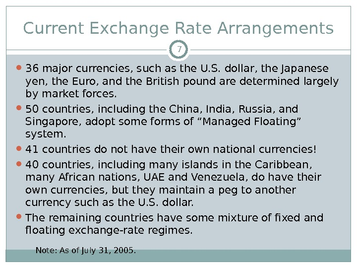 Current Exchange Rate Arrangements 36 major currencies, such as the U. S. dollar, the Japanese yen,