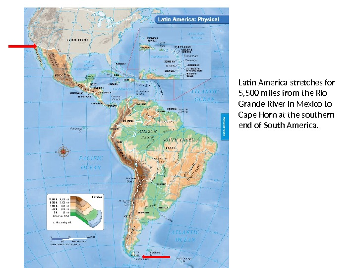 Latin America stretches for 5, 500 miles from the Rio Grande River in Mexico to Cape