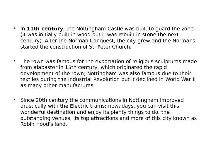 • In 11 th century , the Nottingham Castle was built to guard the