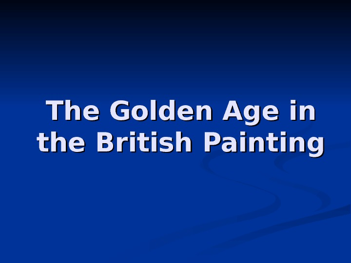 The Golden Age in the British Painting