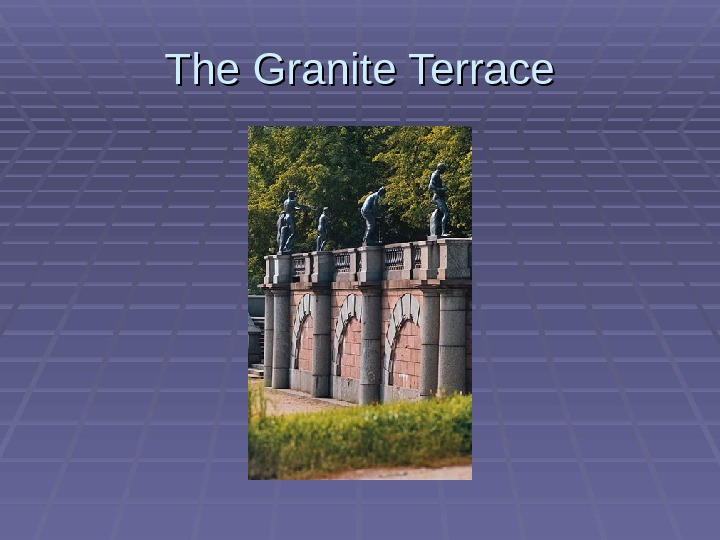 The Granite Terrace