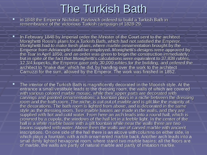 The Turkish Bath in 1848 the Emperor Nicholas Pavlovich ordered to build a Turkish