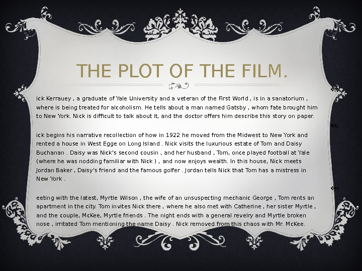 THE PLOT OF THE FILM.  N ick Kerrauey , a graduate of Yale University and