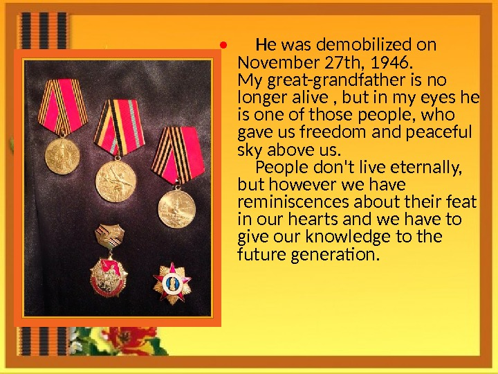•  He was demobilized on November 27 th, 1946.  My great-grandfather is no