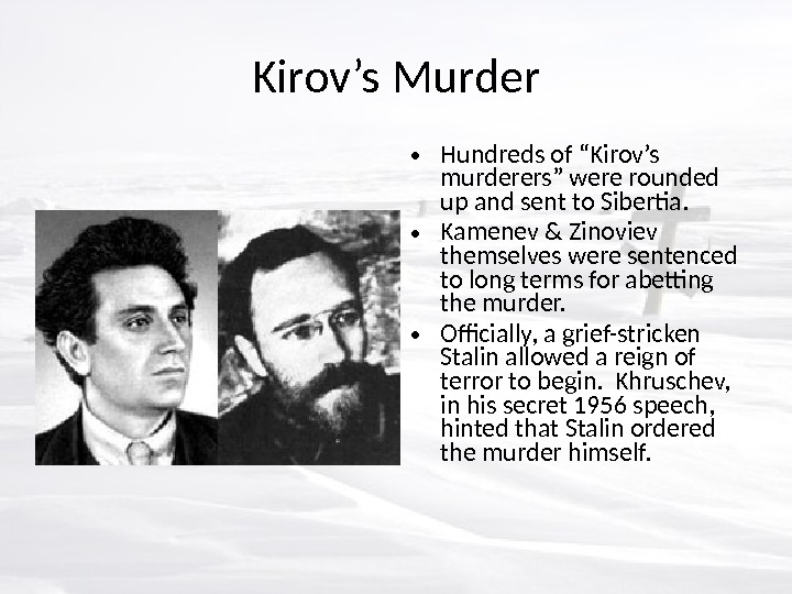 "Kirov's Murder • Hundreds of ""Kirov's murderers"" were rounded up and sent to Sibertia.  •"
