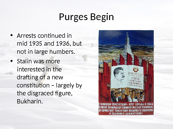 Purges Begin • Arrests continued in mid 1935 and 1936, but not in large numbers.