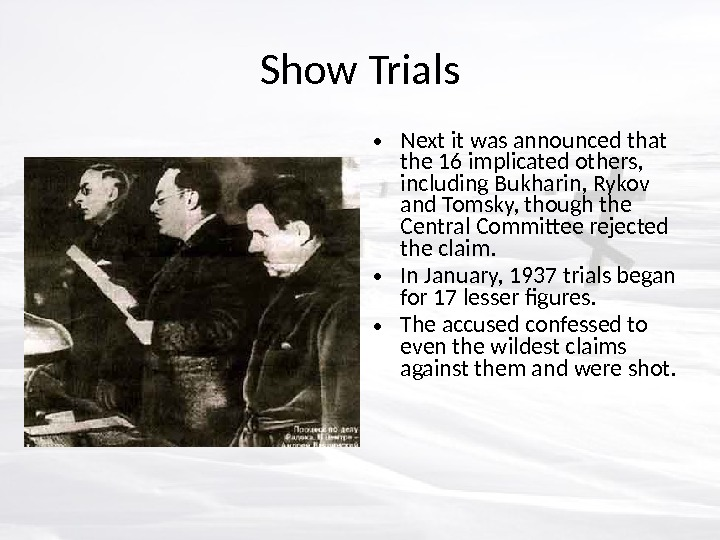 Show Trials • Next it was announced that the 16 implicated others,  including Bukharin, Rykov