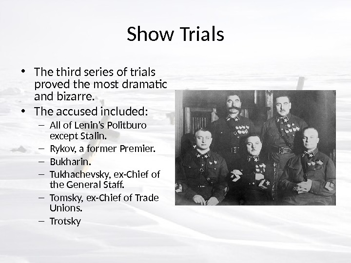 Show Trials • The third series of trials proved the most dramatic and bizarre.  •