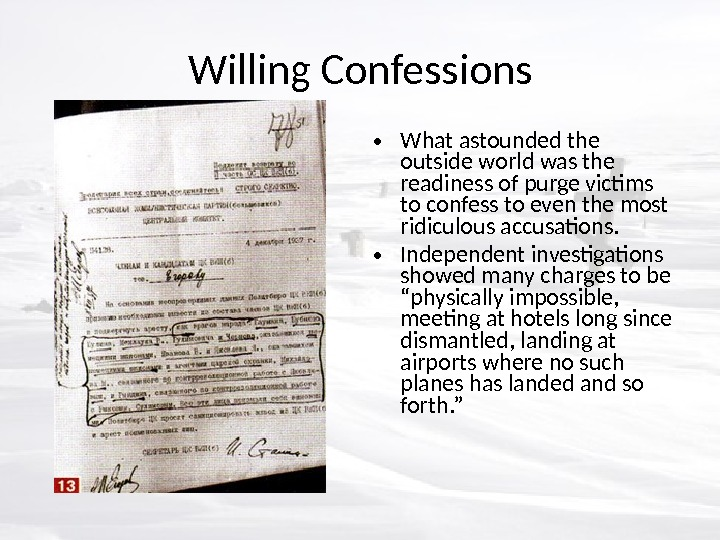 Willing Confessions • What astounded the outside world was the readiness of purge victims to confess