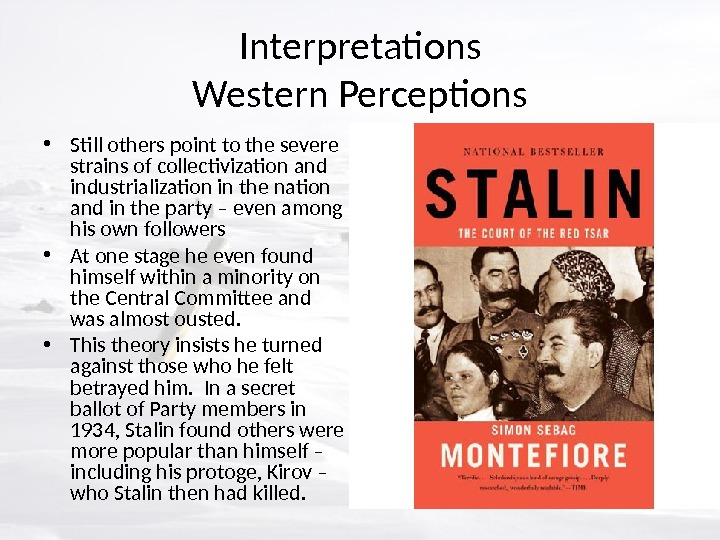 Interpretations Western Perceptions • Still others point to the severe strains of collectivization and industrialization in