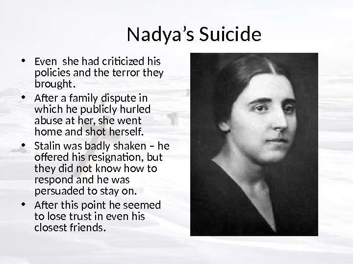 Nadya's Suicide • Even she had criticized his policies and the terror they brought.  •