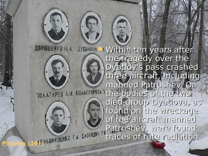 Pictures (16+) Within ten years after the tragedy over the Dyatlov's pass crashed three