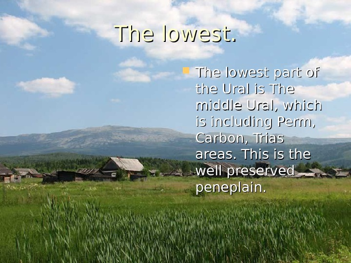 The lowest part of the Ural is The middle Ural, which is including Perm,